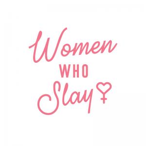 Women Who Slay